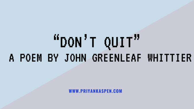 """Don't Quit"" A Poem by John Greenleaf Whittier"